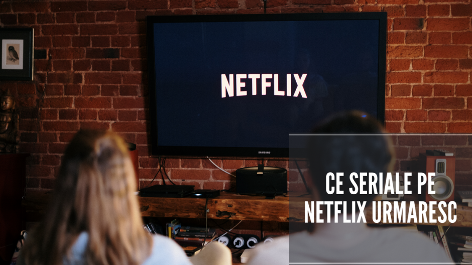 seriale pe Netflix